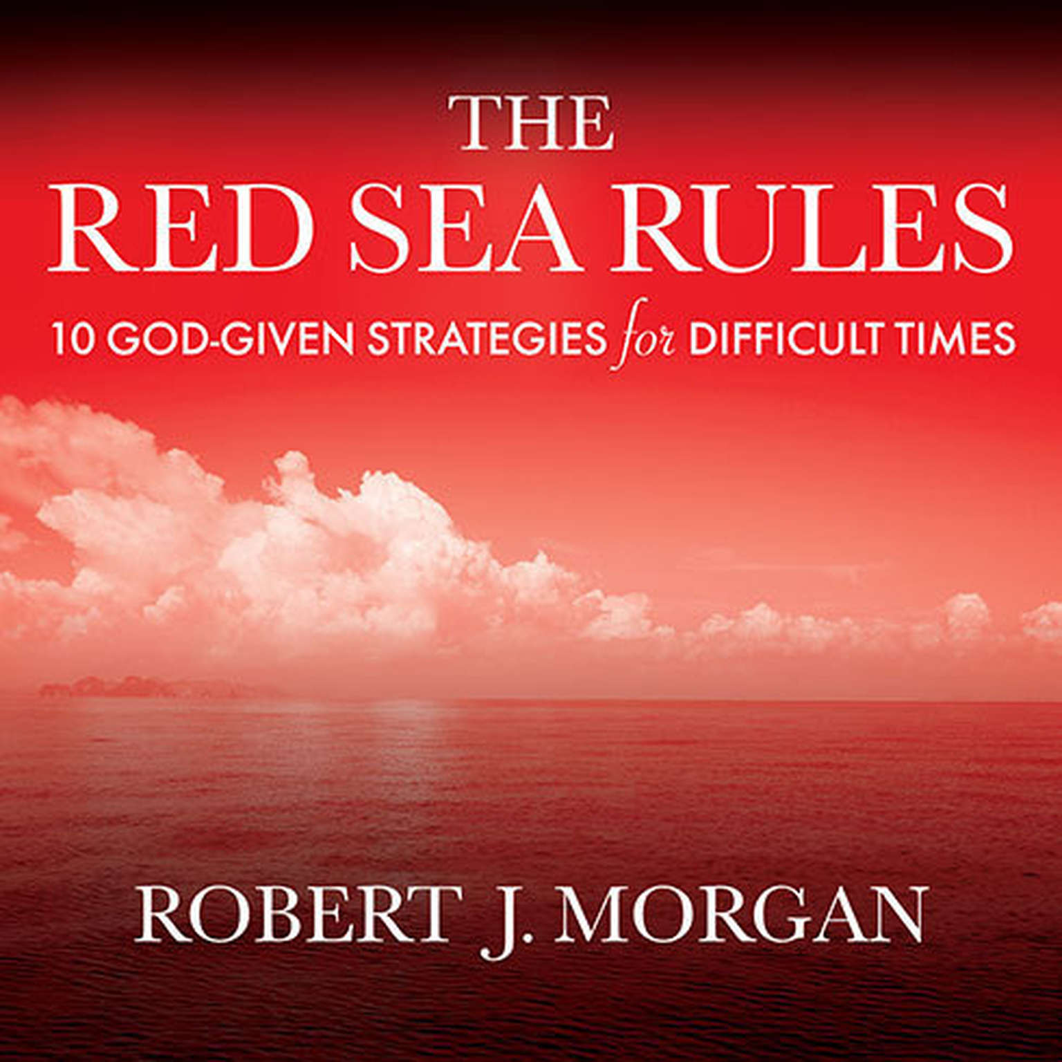 Printable The Red Sea Rules: 10 God-Given Strategies for Difficult Times Audiobook Cover Art