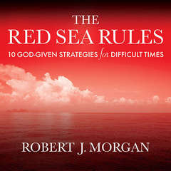 The Red Sea Rules: 10 God-Given Strategies for Difficult Times Audiobook, by Robert J. Morgan