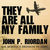 They Are All My Family: A Daring Rescue in the Chaos of Saigons Fall Audiobook, by John P. Riordan