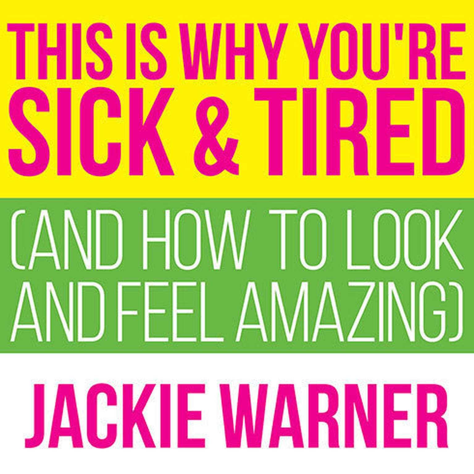 Printable This Is Why You're Sick and Tired: And How to Look and Feel Amazing Audiobook Cover Art