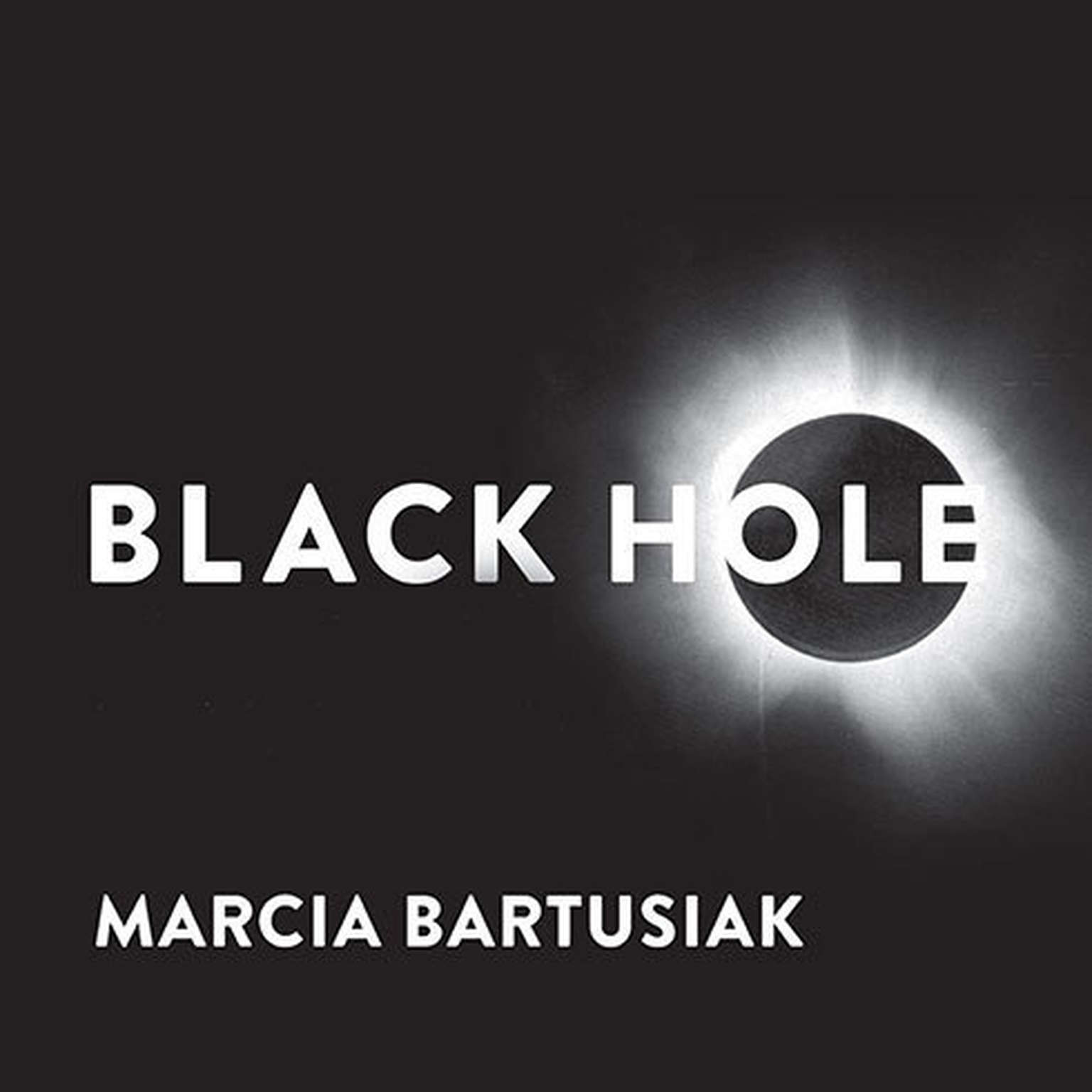 Printable Black Hole: How an Idea Abandoned by Newtonians, Hated by Einstein, and Gambled on by Hawking Became Loved Audiobook Cover Art