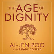 The Age of Dignity: Preparing for the Elder Boom in a Changing America Audiobook, by Ai-jen Poo