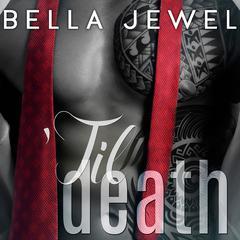 'Til Death, Volume 1 Audiobook, by Bella Jewel