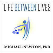 Life between Lives: Hypnotherapy for Spiritual Regression Audiobook, by Michael Newton