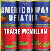 The American Way of Eating: Undercover at Walmart, Applebees, Farm Fields and the Dinner Table Audiobook, by Tracie McMillan