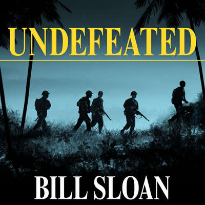 Undefeated: Americas Heroic Fight for Bataan and Corregidor Audiobook, by Bill Sloan