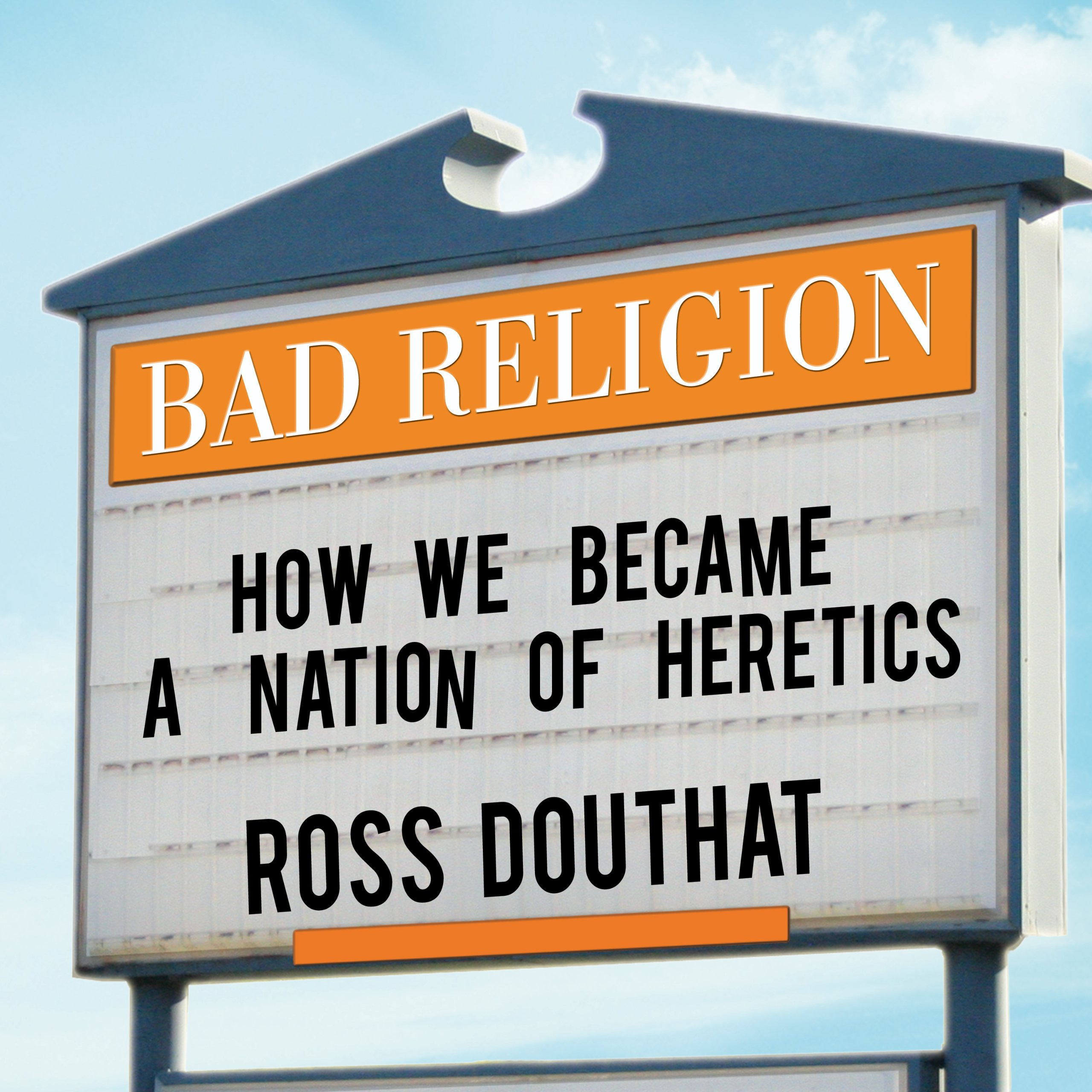 Printable Bad Religion: How We Became a Nation of Heretics Audiobook Cover Art