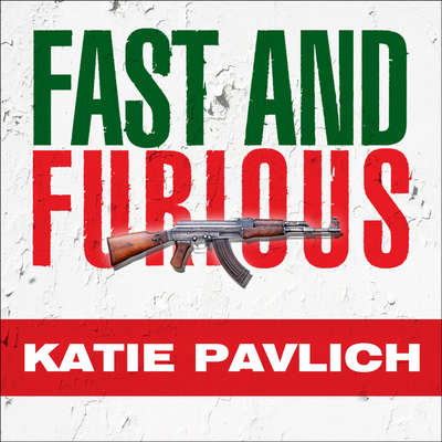 Fast and Furious: Barack Obamas Bloodiest Scandal and Its Shameless Cover-Up Audiobook, by Katie Pavlich