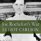 Joe Rochefort's War: The Odyssey of the Codebreaker Who Outwitted Yamamoto at Midway, by Elliot Carlson