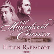 A Magnificent Obsession: Victoria, Albert, and the Death That Changed the British Monarchy, by Helen Rappaport