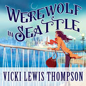 Werewolf in Seattle, by Vicki Lewis Thompson