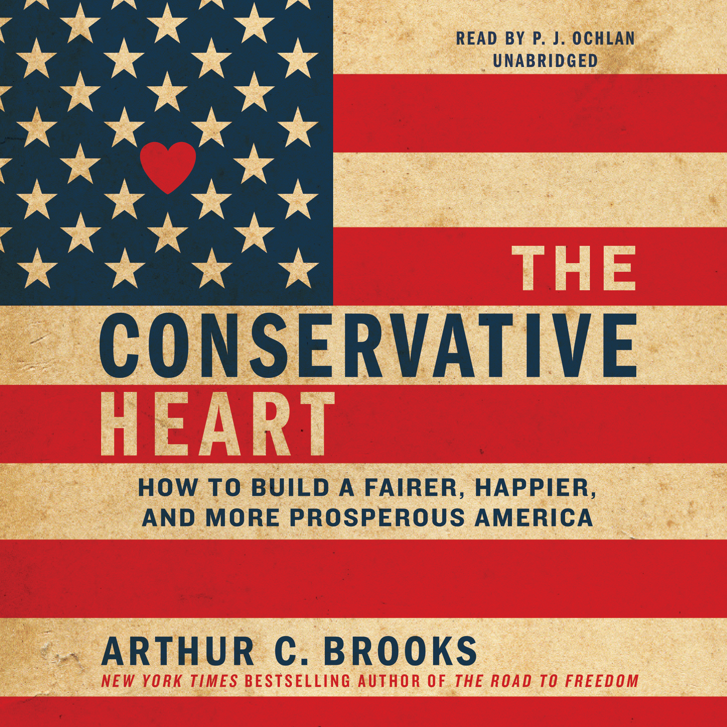 Printable The Conservative Heart: How to Build a Fairer, Happier, and More Prosperous America Audiobook Cover Art