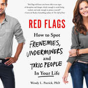 Red Flags: Frenemies, Underminers, and Ruthless People Audiobook, by Wendy L. Patrick, PhD