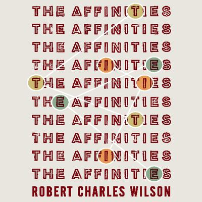 The Affinities Audiobook, by Robert Charles Wilson