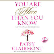 You Are More Than You Know: Face Your Fears, Grow Stronger Audiobook, by Patsy Clairmont