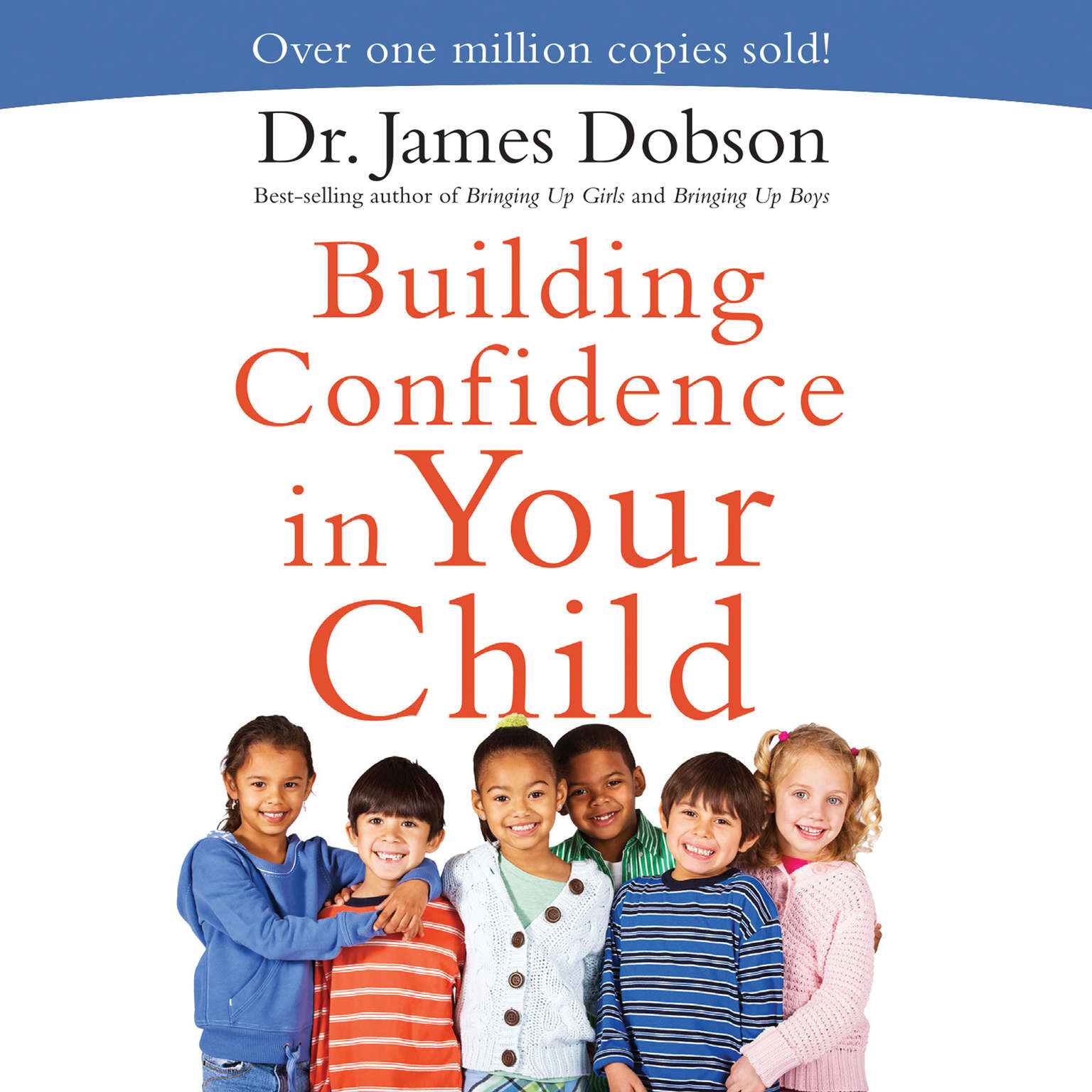 Building Confidence In Your Child Audiobook, by James Dobson