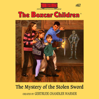 The Mystery of the Stolen Sword Audiobook, by Gertrude Chandler Warner