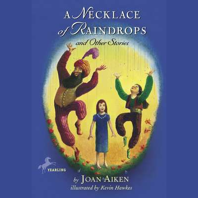 A Necklace of Raindrops: and Other Stories Audiobook, by Joan Aiken