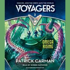 Voyagers: Omega Rising (Book 3) Audiobook, by Patrick Carman