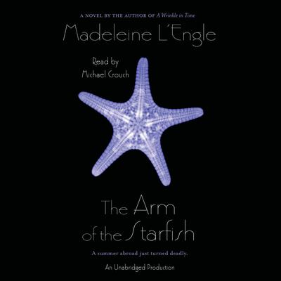 The Arm of the Starfish Audiobook, by Madeleine L'Engle