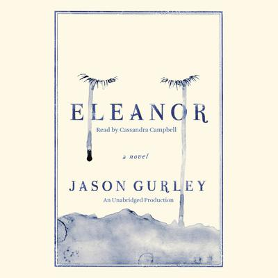 Eleanor: A Novel Audiobook, by Jason Gurley