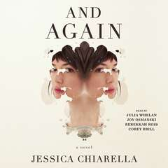And Again: A Novel Audiobook, by Jessica Chiarella