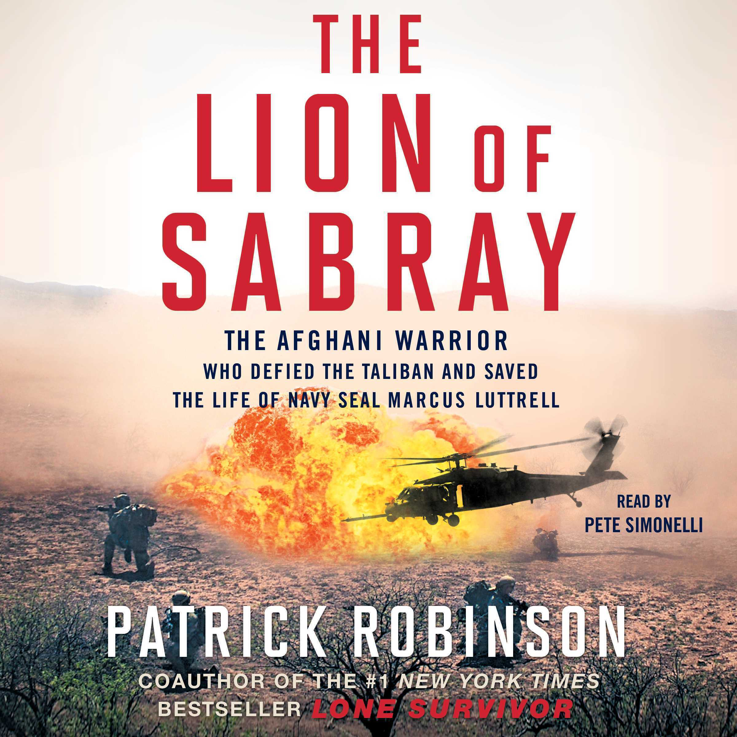 Printable The Lion of Sabray: The Afghani Warrior Who Defied the Taliban and Saved the Life of Navy SEAL Marcus Luttrell Audiobook Cover Art