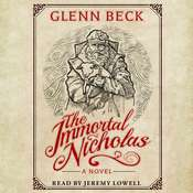 The Immortal Nicholas: The Untold Story of the Man and the Legend, by Glenn Beck