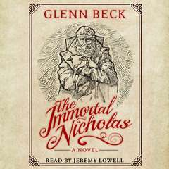 The Immortal Nicholas: The Untold Story of the Man and the Legend Audiobook, by Glenn Beck