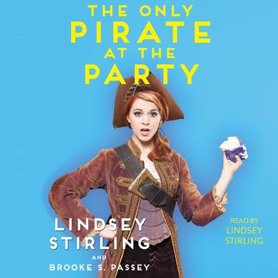 Only Pirate at the Party Audiobook, by Lindsey Stirling