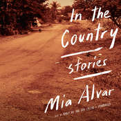 In the Country: Stories Audiobook, by Mia Alvar