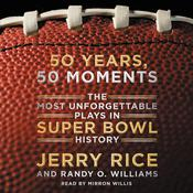 50 Years, 50 Moments: The Most Unforgettable Plays in Super Bowl History Audiobook, by Jerry Rice