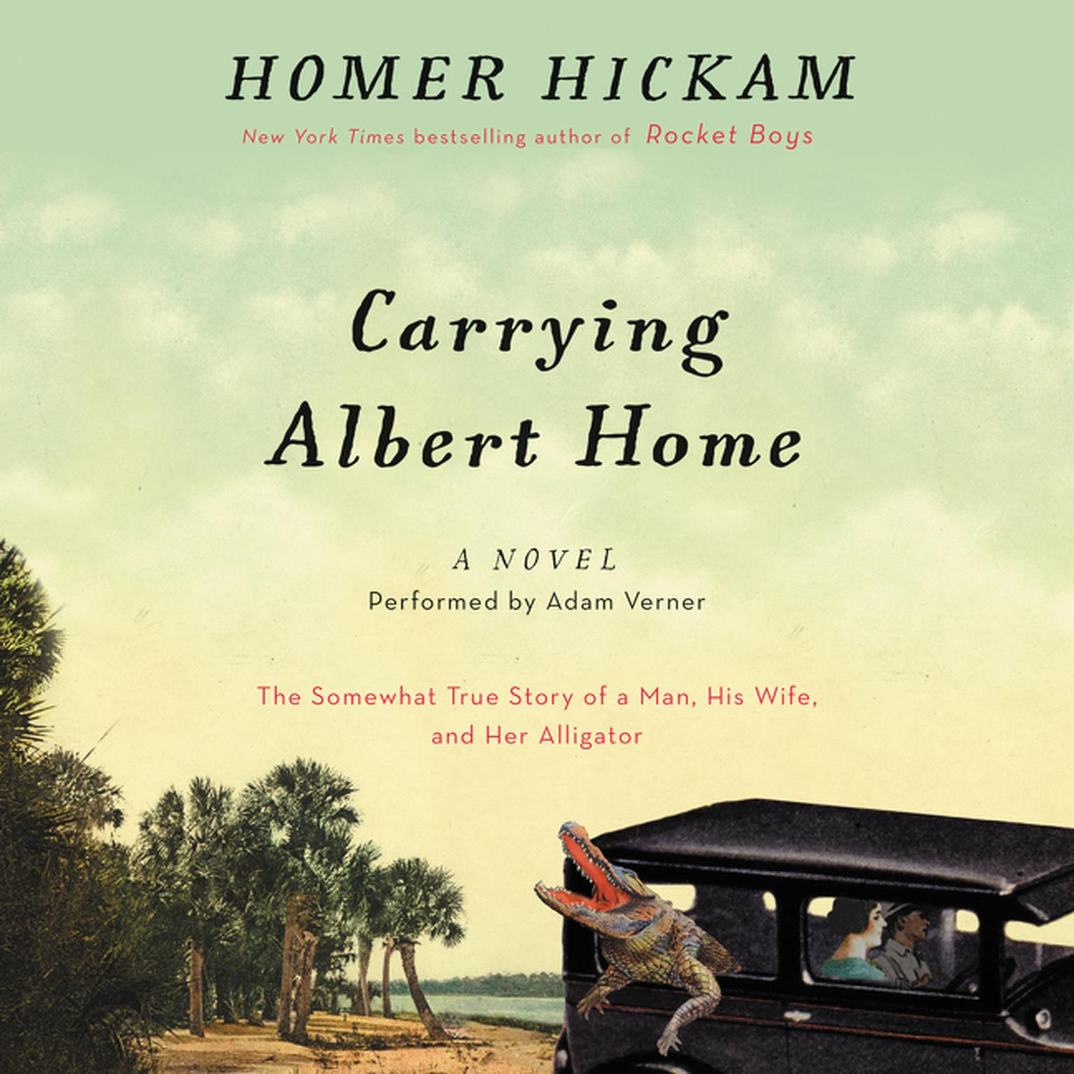 Printable Carrying Albert Home: The Somewhat True Story of a Man, His Wife, and Her Alligator Audiobook Cover Art