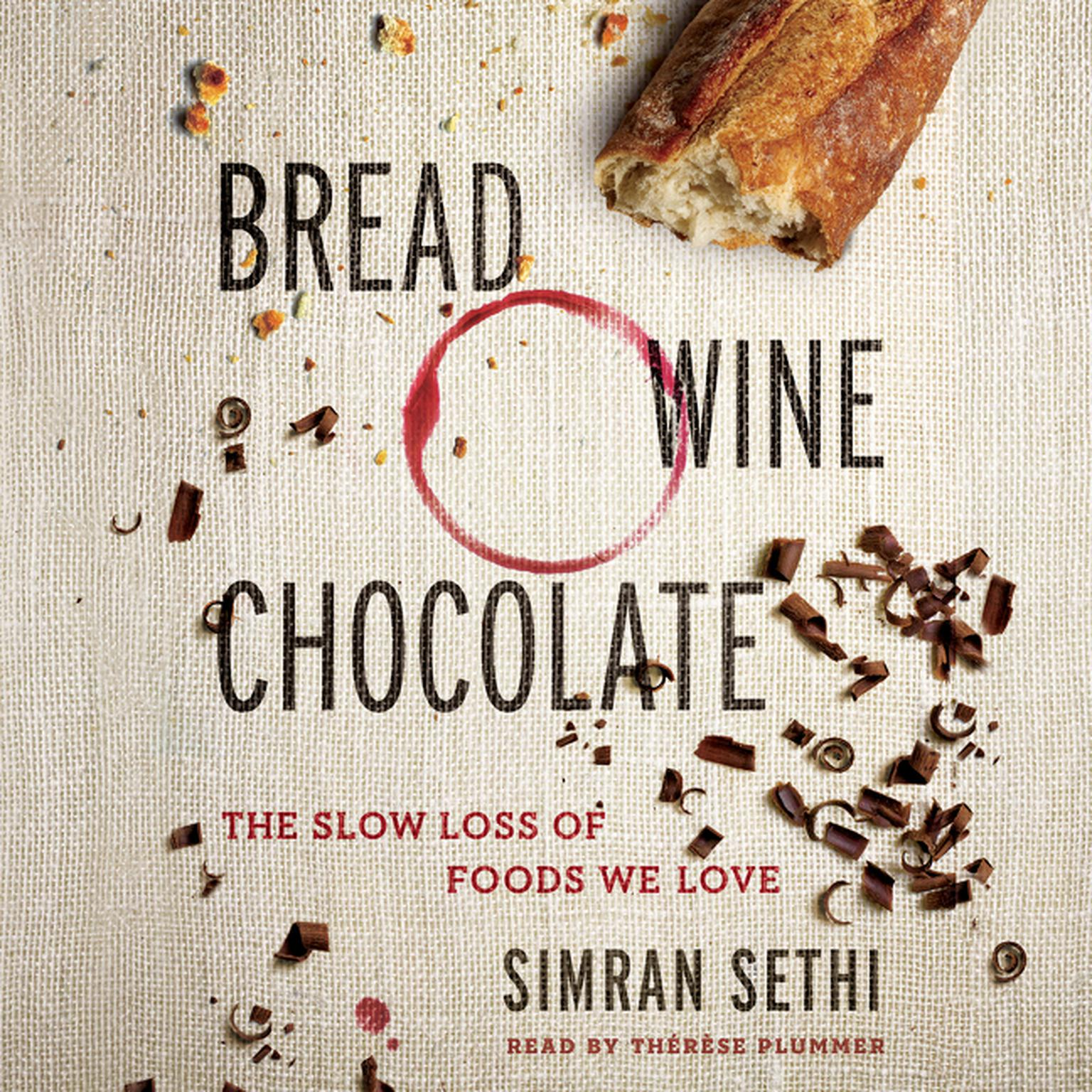 Printable Bread, Wine, Chocolate: The Slow Loss of Foods We Love Audiobook Cover Art