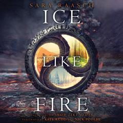 Ice Like Fire Audiobook, by Sara Raasch