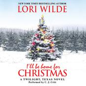 I'll Be Home for Christmas: A Twilight, Texas Novel Audiobook, by Lori Wilde