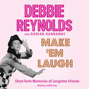 Make 'Em Laugh: Short-Term Memories of Longtime Friends Audiobook, by Debbie Reynolds