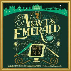Newts Emerald: Magic, Maids, and Masquerades Audiobook, by Garth Nix