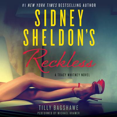 Sidney Sheldons Reckless: A Tracy Whitney Novel Audiobook, by Tilly Bagshawe