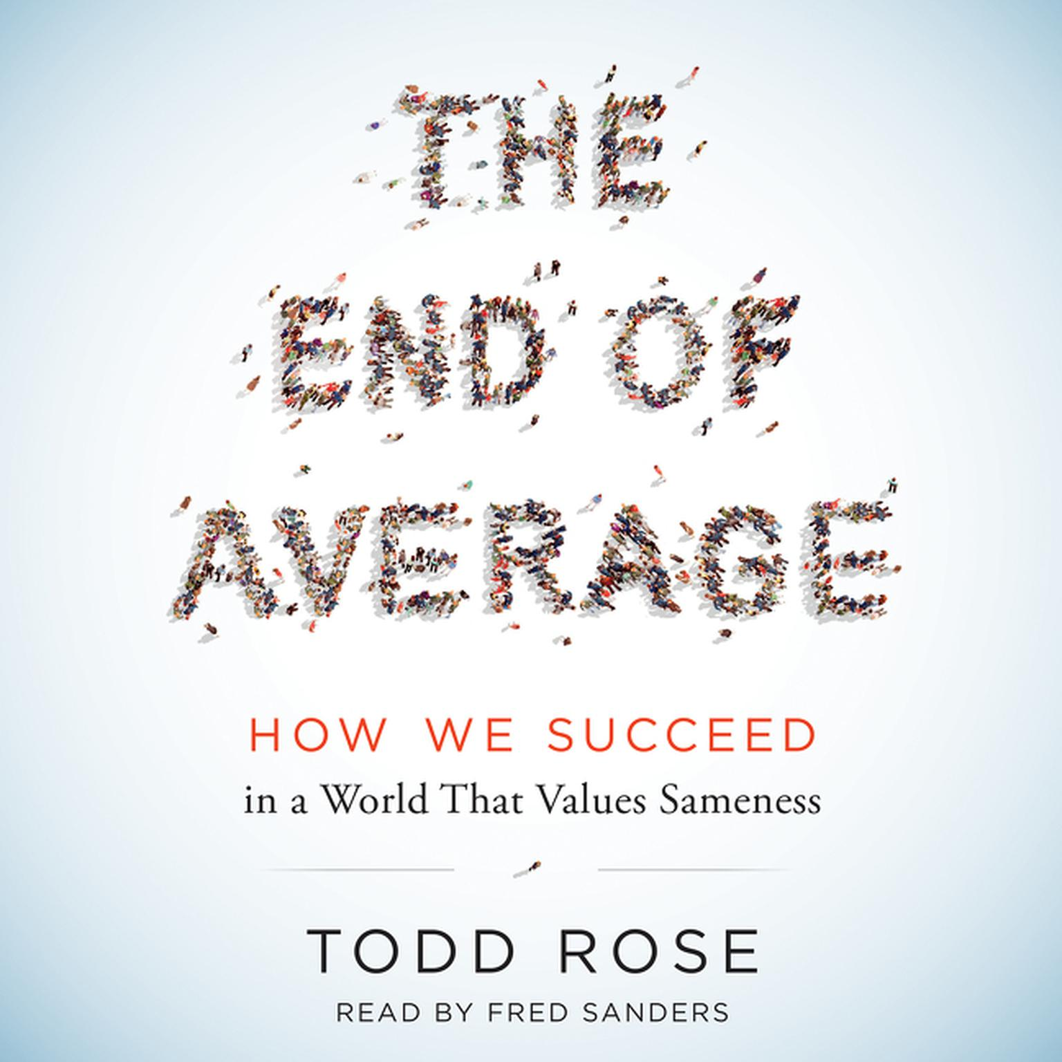 Printable The End of Average: How We Succeed in a World That Values Sameness Audiobook Cover Art