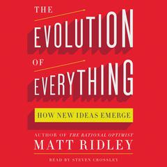 The Evolution of Everything: How New Ideas Emerge Audiobook, by Matt Ridley