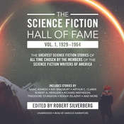 The Science Fiction Hall of Fame, Vol. 1, 1929–1964: The Greatest Science Fiction Stories of All Time Chosen by the Members of the Science Fiction Writers of America Audiobook, by Robert A. Heinlein, others, Arthur C. Clarke