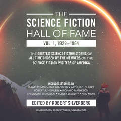 The Science Fiction Hall of Fame, Vol. 1, 1929–1964: The Greatest Science Fiction Stories of All Time Chosen by the Members of the Science Fiction Writers of America Audiobook, by Arthur C. Clarke, others, Robert A. Heinlein