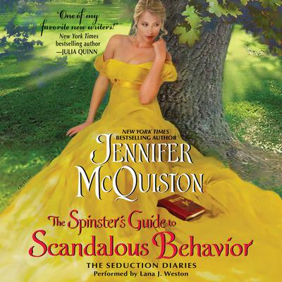 The Spinsters Guide to Scandalous Behavior: The Seduction Diaries Audiobook, by Jennifer McQuiston