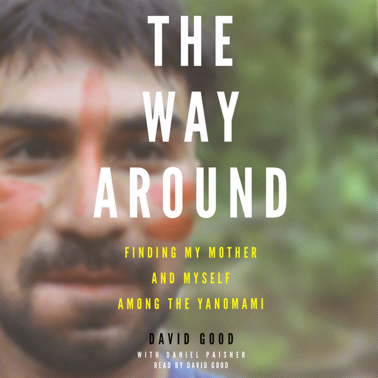 Printable The Way Around: Finding My Mother and Myself among the Yanomami Audiobook Cover Art