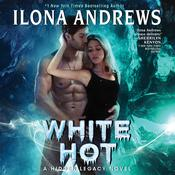White Hot: A Hidden Legacy Novel Audiobook, by Ilona Andrews