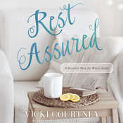 Rest Assured: A Recovery Plan for Weary Souls Audiobook, by Vicki Courtney