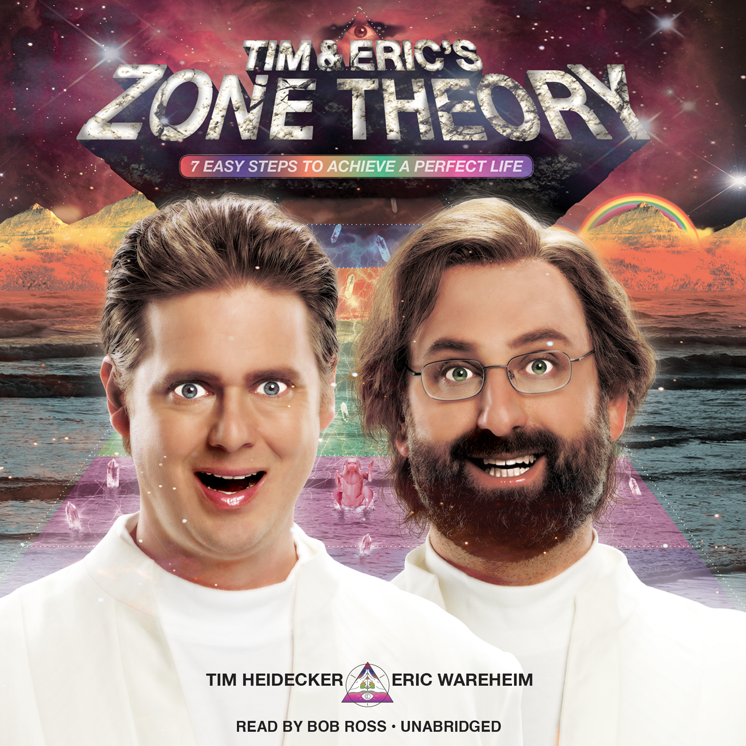 Printable Tim and Eric's Zone Theory: 7 Easy Steps to Achieve a Perfect Life Audiobook Cover Art