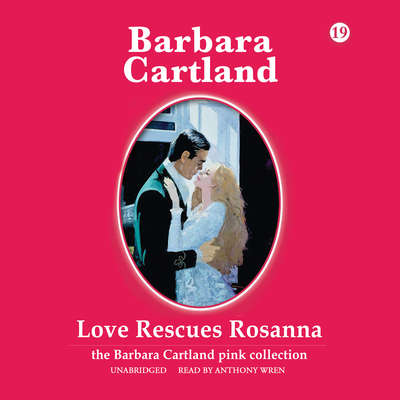 Love Rescues Rosanna Audiobook, by Barbara Cartland