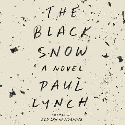 The Black Snow: A Novel Audiobook, by Paul Lynch